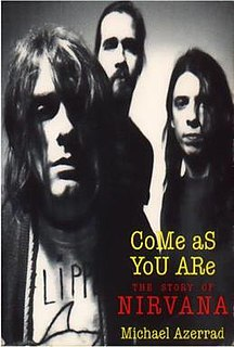 <i>Come as You Are: The Story of Nirvana</i> book by Michael Azerrad