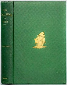 Cover of first edition The Naval War of 1812 Theodore Roosevelt.jpg
