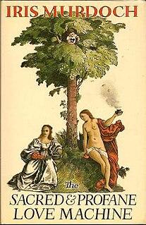 <i>The Sacred and Profane Love Machine</i> Novel by Iris Murdoch