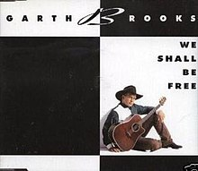 Garth Brooks - We Shall Be Free.jpg