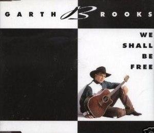 We Shall Be Free - Image: Garth Brooks We Shall Be Free