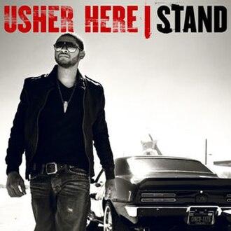 Here I Stand (Usher album) - Image: Here I Stand (Usher album)