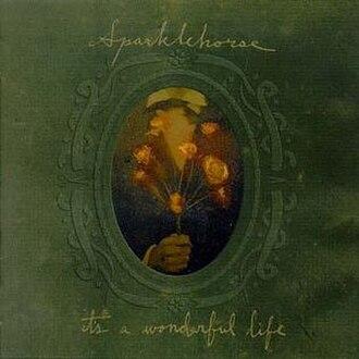 It's a Wonderful Life (album) - Image: It's a Wonderful Life (Sparklehorse album cover)