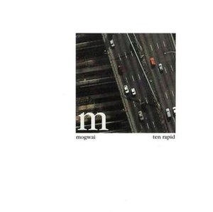 Ten Rapid (Collected Recordings 1996–1997) - Image: Mogwai Ten Rapid