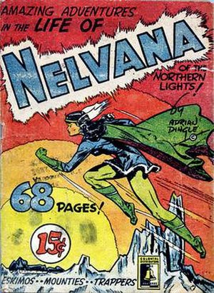 Canadian comics - Adrian Dingle's Nelvana of the Northern Lights, Canada's first female superhero