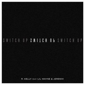 Switch Up (R. Kelly song) - Image: R. Kelly Switch Up
