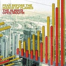 The Always Open Mouth (Fear Before the March of Flames album - cover art).jpg