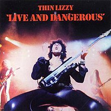 [Image: 220px-Thin_Lizzy_-_Live_and_Dangerous.jpg]