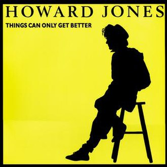 Things Can Only Get Better (Howard Jones song) - Image: Things Can Only Get Better