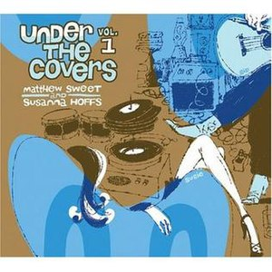Under the Covers, Vol. 1 - Image: Under The Covers (Matthew Sweet and Susanna Hoffs) album