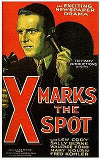 <i>X Marks the Spot</i> (1931 film) 1931 film by Erle C. Kenton