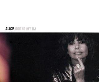 <i>God Is My DJ</i> 1999 studio album by Alice