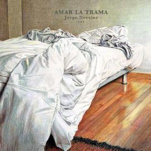 Amar la Trama - Image: Amar la Trama Jorge Drexler