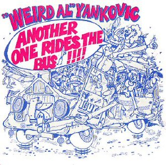 Another One Rides the Bus - Image: Another One Rides the Bus (Weird Al Yankovic single cover art)