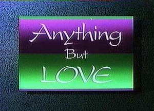 Anything but Love - Image: Anything But Love (US TV series) title card
