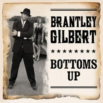 Bottoms Up (Brantley Gilbert song) - Image: Bottoms Up (Brantley Gilbert song)