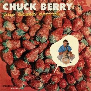 One Dozen Berrys - Image: Chuck Berry One Dozen Berry's