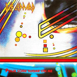 Pour Some Sugar on Me - Image: Def Leppard Pour Some Sugar On Me Single