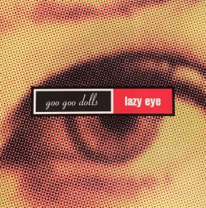 Lazy Eye (Goo Goo Dolls song)