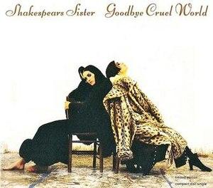 Goodbye Cruel World (Shakespears Sister song) - Image: Goodbye cruel world 1992