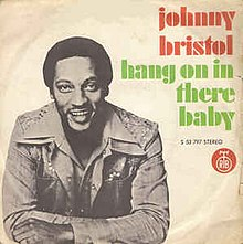 Hang on in There Baby - Johnny Bristol.jpg
