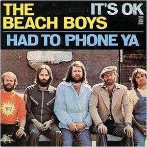 It's OK (The Beach Boys song) - Image: It's OK, Had To Phone Ya