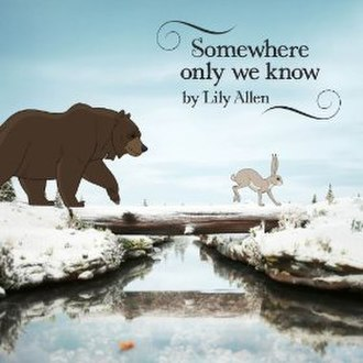 Somewhere Only We Know - Image: Lily Allen Somewhere Only We Know