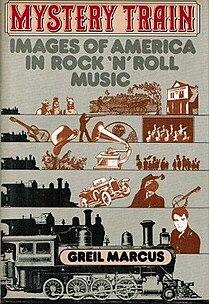 <i>Mystery Train</i> (book) Greil Marcus book