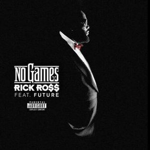 No Games (song) - Image: No Games Rick Ross