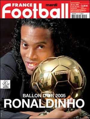 France Football - A 2005 issue, featuring Ronaldinho and the Ballon d'Or trophy.
