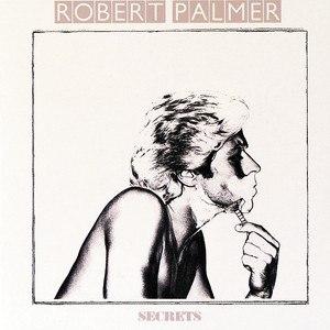 Secrets (Robert Palmer album) - Image: Robert Palmer Secrets