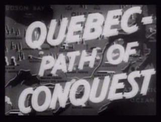 <i>Quebec – Path of Conquest</i> 1942 film by F. R. Crawley