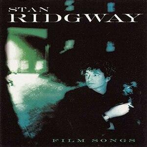 Film Songs - Image: Stan Ridgway Film Songs