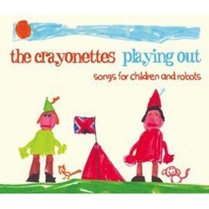 Playing Out: Songs For Children & Robots - Image: The Crayonettes album artwork