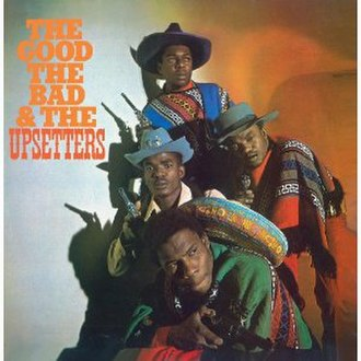 The Good, the Bad and the Upsetters - Image: The Good, the Bad and the Upsetters
