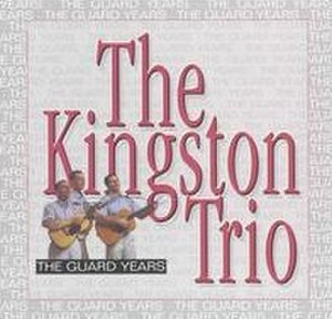 The Kingston Trio: The Guard Years - Image: Theguardyears