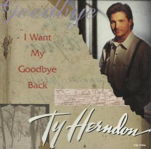 I Want My Goodbye Back - Image: Ty Herndon I Want My Goodbye Back single