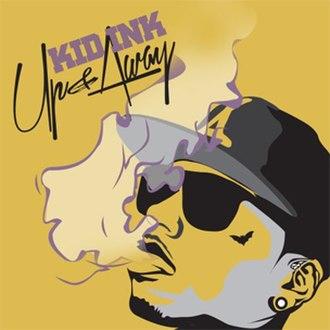 Up & Away (Kid Ink album) - Image: Up & away cover