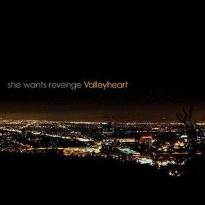 Valleyheart (She Wants Revenge album) - Image: Valleyheart