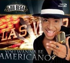 You Wanna Be Americano - Image: Wannabeamericano