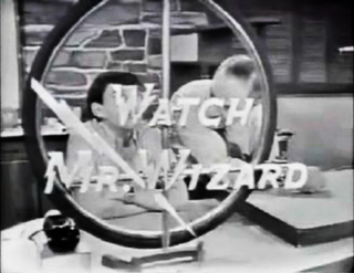 <i>Watch Mr. Wizard</i>