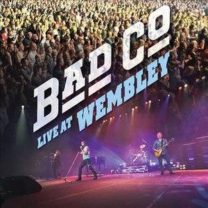 Live at Wembley (Bad Company album) - Image: Bad Co Live At Wembley
