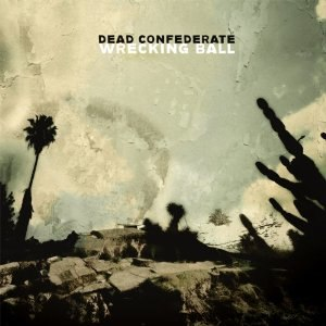 Wrecking Ball (Dead Confederate album) - Image: Dead Confederate Wrecking Ball album cover