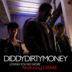 Loving You No More - Image: Diddy Dirty Money Loving You No More