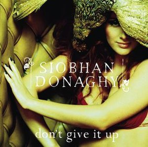 Don't Give It Up (Siobhán Donaghy song) - Image: Don't Give It Up (Single)