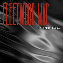 Fleetwood Mac Extended Play (2013) - album Cover.jpg