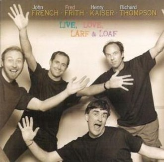 Live, Love, Larf & Loaf - Image: French Frith Kaiser Thompson Album Cover Live