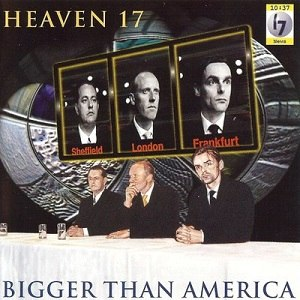 Bigger Than America - Image: Heaven 17 biggerthanamerica