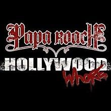 Papa roach hollywood whore lyrics