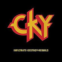 A large CKY logo in yellow block text with a red outline with the title InfiltrateDestroyRebuild in smaller yellow text below it all on a plain black background